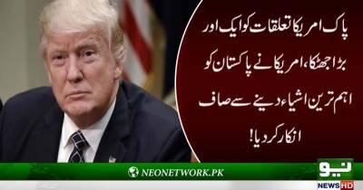 پاک امریکا تعلقات کو بڑا جھٹکا،امریکا نے پاکستان کوصاف انکار کر دیا